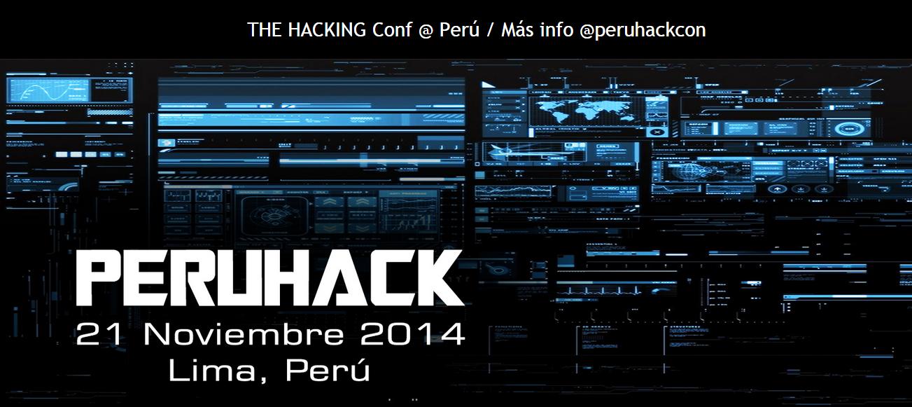 Hacking Ético en Perú. No te pierdas el PERUHACK 2014