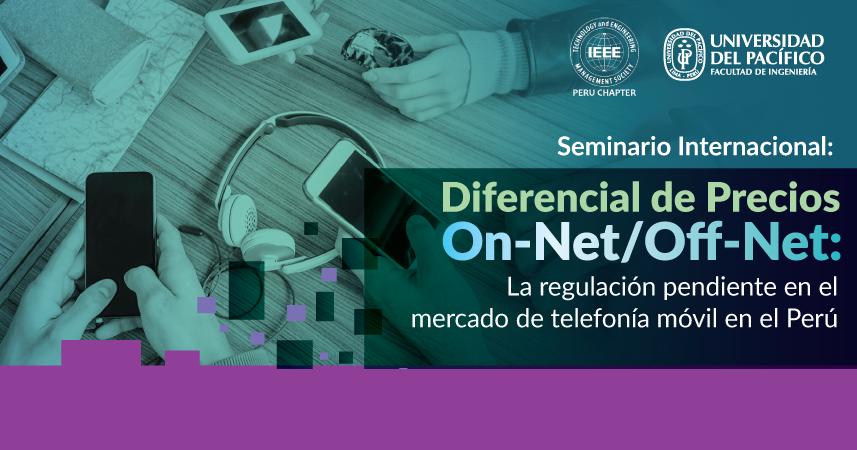 Expertos internacionales debatirán acerca de las tarifas On-Net/Off-Net en el Perú