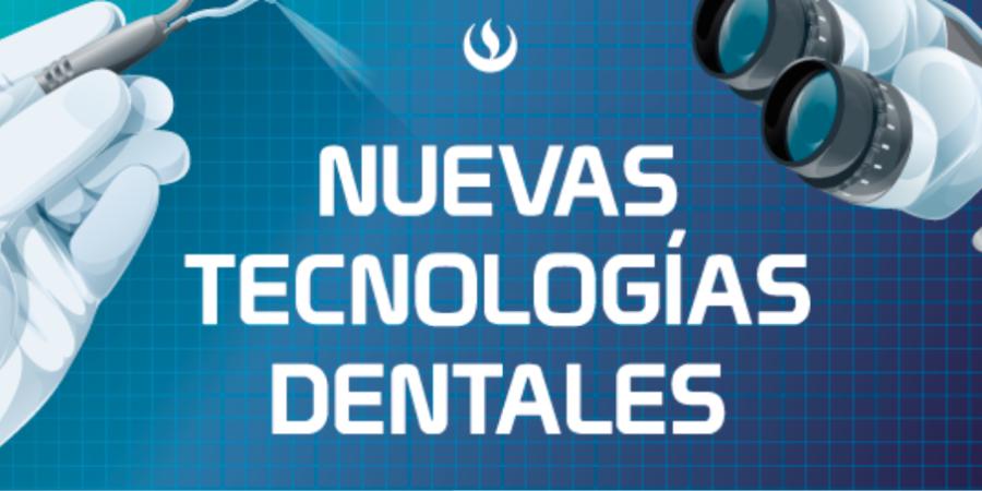 Infografía: Nuevas Tecnologías Dentales