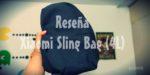 Reseña Mochila Xiaomi Sling Bag 4L (Review en español)