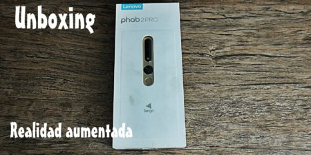 Unboxing en español de la Lenovo Phab 2 Pro