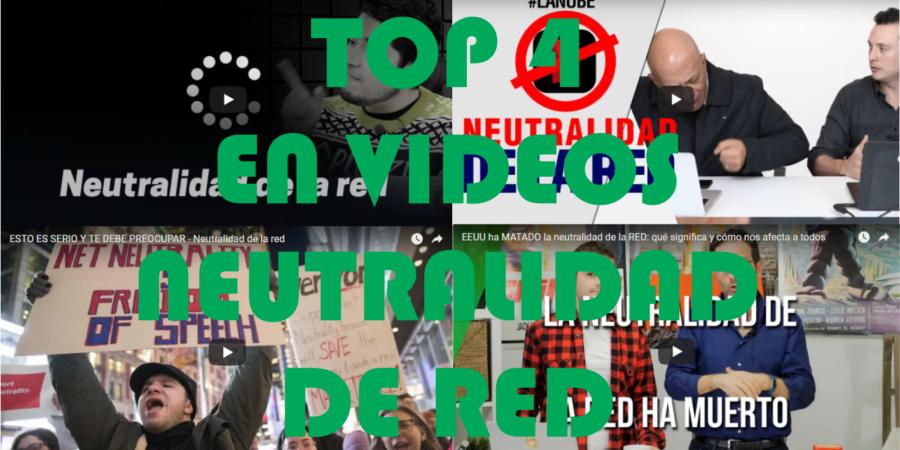 Top 4 de los mejores videos sobre Neutralidad de Red en español